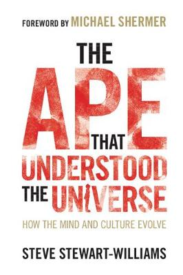 The Ape that Understood the Universe: How the Mind and Culture Evolve (Paperback)