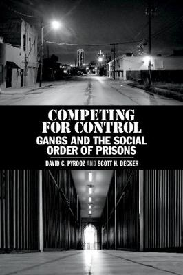Competing for Control: Gangs and the Social Order of Prisons (Paperback)