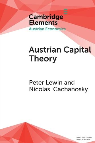 Austrian Capital Theory: A Modern Survey of the Essentials - Elements in Austrian Economics (Paperback)