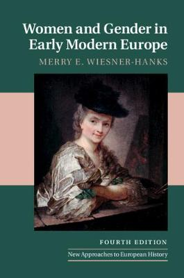 Women and Gender in Early Modern Europe - New Approaches to European History (Paperback)