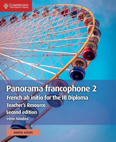 Panorama francophone 2 Teacher's Resource with Cambridge Elevate: French ab initio for the IB Diploma - IB Diploma