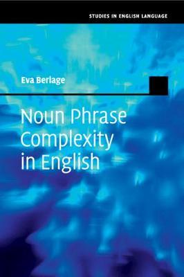 Noun Phrase Complexity in English - Studies in English Language (Paperback)