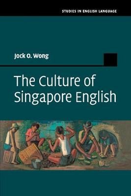 The Culture of Singapore English - Studies in English Language (Paperback)