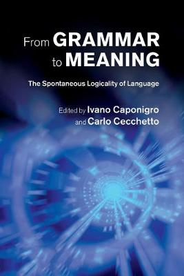 From Grammar to Meaning: The Spontaneous Logicality of Language (Paperback)