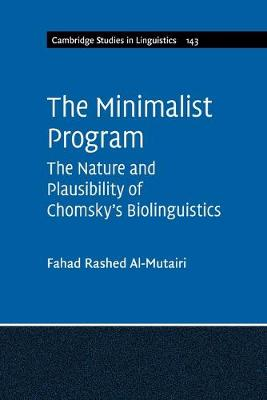 The Minimalist Program: The Nature and Plausibility of Chomsky's Biolinguistics - Cambridge Studies in Linguistics (Paperback)
