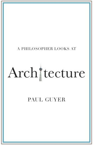 A Philosopher Looks at Architecture - A Philosopher Looks At (Paperback)