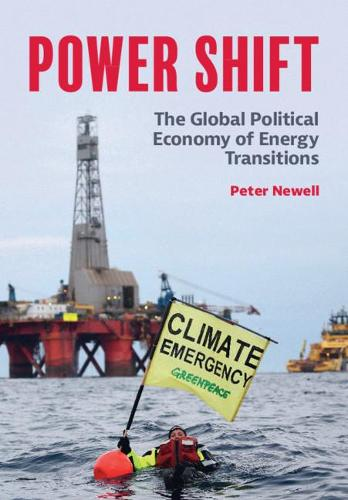 Power Shift: The Global Political Economy of Energy Transitions (Paperback)