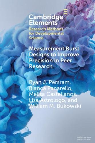 Measurement Burst Designs to Improve Precision in Peer Research - Elements in Research Methods for Developmental Science (Paperback)