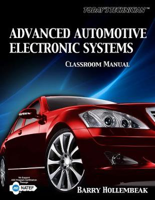 Today's Technician: Advanced Automotive Electronic Systems, Classroom and Shop Manual (Paperback)