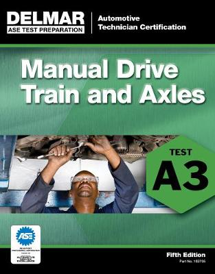 ASE Test Preparation- A3 Manual Drive Trains and Axles (Paperback)