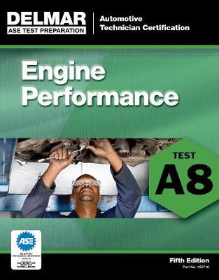 ASE Test Preparation - A8 Engine Performance (Paperback)