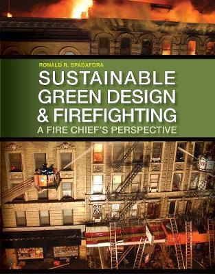 Sustainable Green Design and Firefighting: A Fire Chief's Perspective (Paperback)