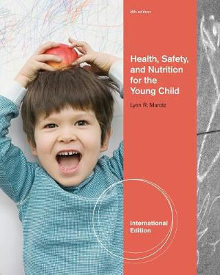Health, Safety, and Nutrition for the Young Child, International Edition (Paperback)