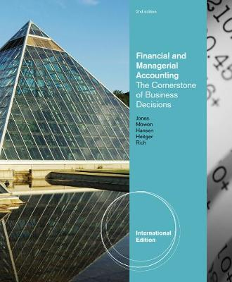 Financial and Managerial Accounting: The Cornerstones of Business Decisions, International Edition (Paperback)