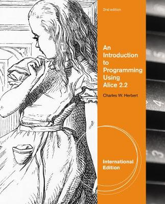 An Introduction to Programming Using Alice 2.2, International Edition (Paperback)