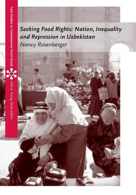 Seeking Food Rights: Nation, Inequality and Repression in Uzbekistan (Paperback)