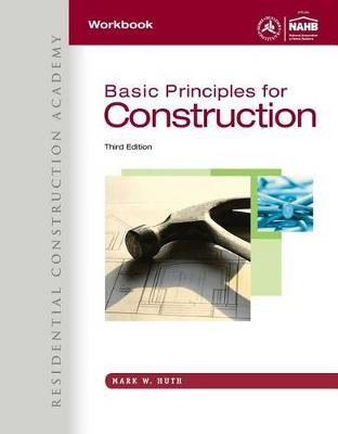 Workbook for Huth's Residential Construction Academy: Basic Principles for Construction, 3rd (Paperback)