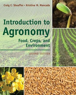 Introduction to Agronomy: Food, Crops, and Environment (Hardback)