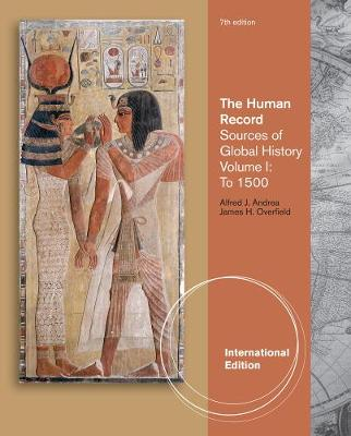 The Human Record: Sources of Global History, Volume I: To 1500, International Edition (Paperback)