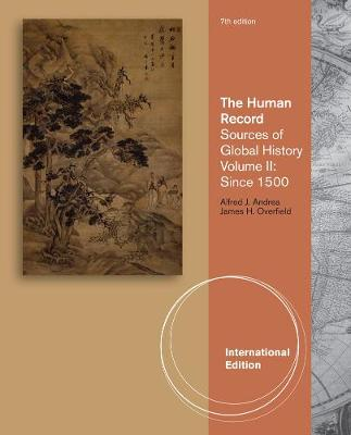 The Human Record: Sources of Global History, Volume II: Since 1500, International Edition (Paperback)