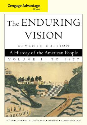 Cengage Advantage Books: The Enduring Vision: Volume I (Paperback)