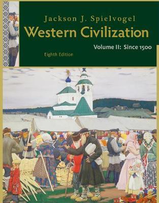 Western Civilization: Volume II: Since 1500 (Paperback)