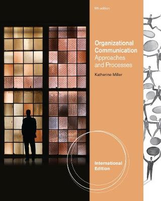 Organizational Communication: Approaches and Processes, International Edition (Paperback)