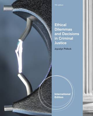 Ethical Dilemmas and Decisions in Criminal Justice (Paperback)