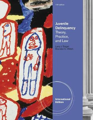 Juvenile Delinquency: Theory, Practice, and Law, International Edition (Paperback)