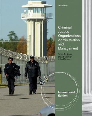 Criminal Justice Organizations: Administration and Management, International Edition (Paperback)