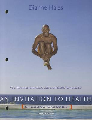 Your Personal Wellness Guide and Health Almanac for an Invitation to Health: Brief Edition: Choosing to Change (Paperback)