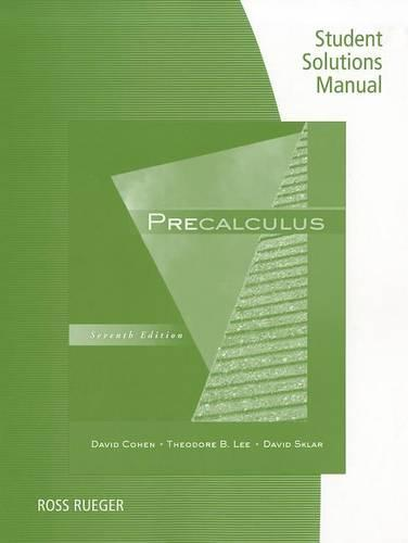 Student Solutions Manual for Cohen/Lee/Sklar's Precalculus, 7th (Paperback)