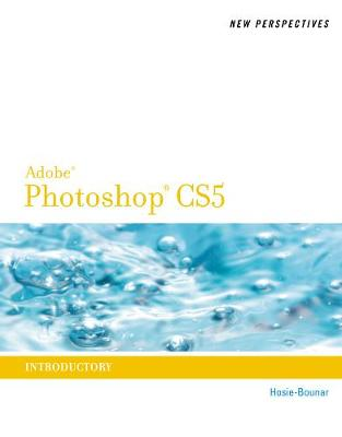 New Perspectives on Photoshop CS5: Introductory (Paperback)