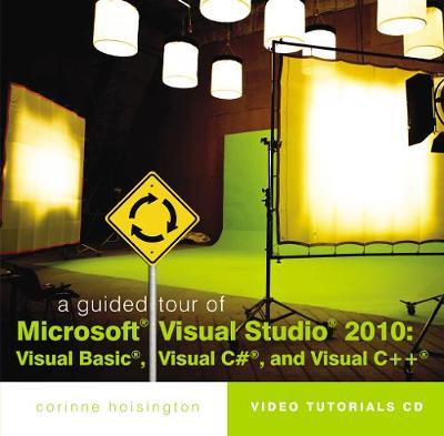 A Guided Tour of Microsoft (R) Visual Studio (R) 2010: Visual Basic (R), Visual C# (R) and Visual C++ (R) (CD-ROM)