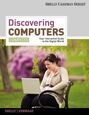 Discovering Computers, Complete: Your Interactive Guide to the Digital World (Paperback)