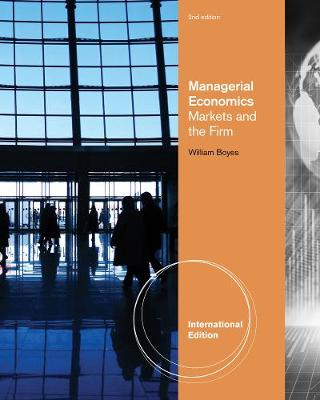 Managerial Economics: Markets and the Firm, International Edition