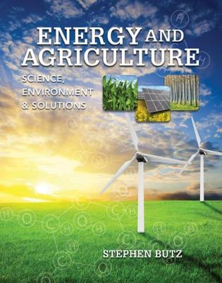 Energy and Agriculture: Science, Environment, and Solutions (Hardback)