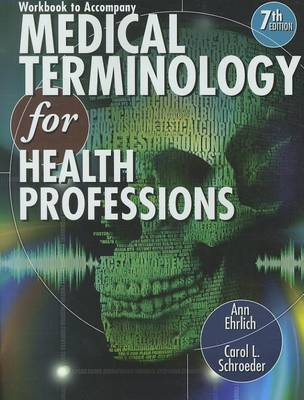 Workbook for Ehrlich/Schroeder's Medical Terminology for Health Professions, 7th (Paperback)