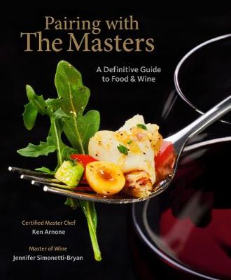 Pairing with the Masters: A Definitive Guide to Food and Wine (Hardback)