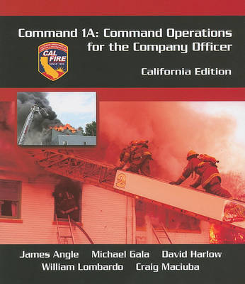 Command 1A, California Edition: Command Operations for the Company Officer (Paperback)