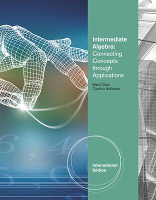 Intermediate Algebra: Connecting Concepts Through Applications (Paperback)
