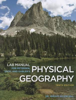 Lab Manual for Petersen/Sack/Gabler's Physical Geography, 10th (Paperback)