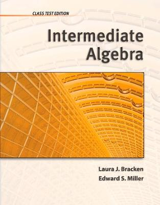 Intermediate Algebra: Class Test Edition (Paperback)