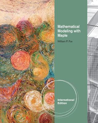 Mathematical Modeling with Maple, International Edition (Paperback)