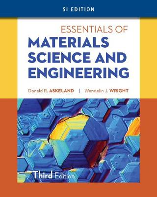 Essentials of Materials Science & Engineering, SI Edition (Paperback)