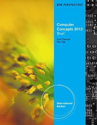 New Perspectives on Computer Concepts 2012: Brief, International Edition