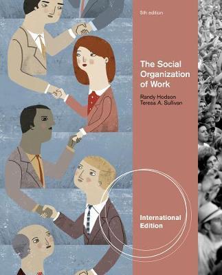 The Social Organization of Work, International Edition (Paperback)