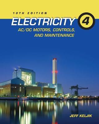 Electricity 4: AC/DC Motors, Controls, and Maintenance (Paperback)