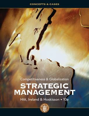 Strategic Management: Concepts and Cases: Competitiveness and Globalization (Hardback)