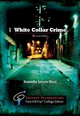 White Collar Crime: Current Perspectives from InfoTrac (R) (Paperback)